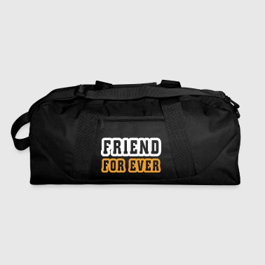 Friends For Ever Friend for ever - Duffel Bag