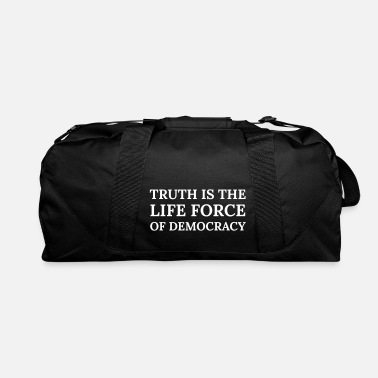 Life Force Text: Truth is the life force of democracy - Duffle Bag