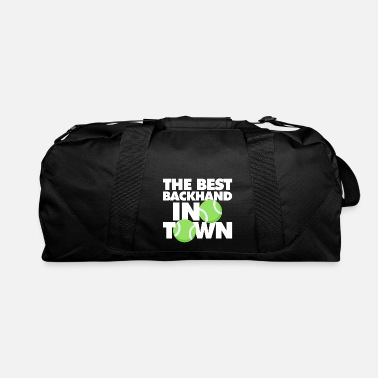 Backhand The Best backhand In Town Funny Tennis - Duffle Bag