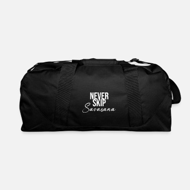 Om Never skip savasana yoga slogan - Duffel Bag