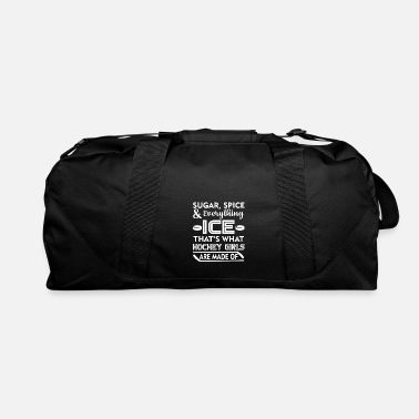 Sugar Spice And Everything Ice Hockey Girl Everything Ice Ice Hockey Girls Are Made - Duffle Bag
