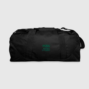 These puns are deadly - Puns - D3 Designs - Duffel Bag