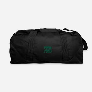 Pun These puns are deadly - Puns - D3 Designs - Duffle Bag