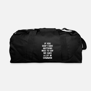 Sayings Nice saying saying - Duffel Bag