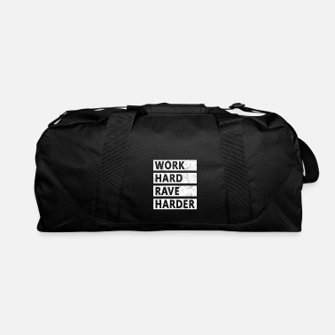 Rave Rave - Work Hard Rave Harder - Duffel Bag