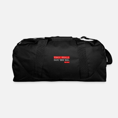 Note Clue Thou shall not try me mood 247 Gift Tee - Duffel Bag