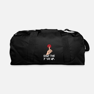 Satire Shut The Fuck Up Lips- Sexy,Rude ,Satire,Equality - Duffel Bag