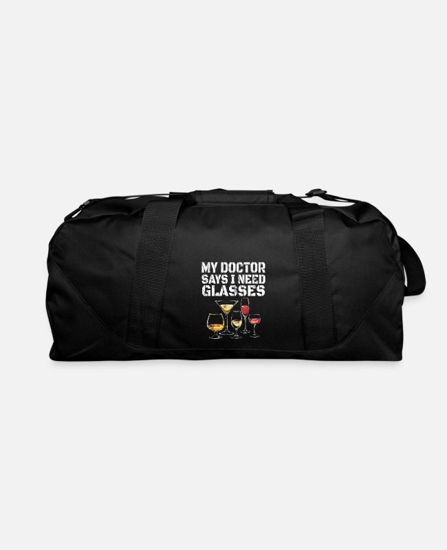 Wine Bags & Backpacks - My Doctor Says I Need Glasses - Duffle Bag black