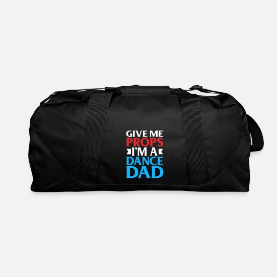 Dancing Bags & Backpacks - Give Me Props I'm A Dance Dad - Duffle Bag black