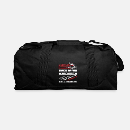 Blaze Bags & Backpacks - They call me a Truck Driver badass diesel burning - Duffle Bag black