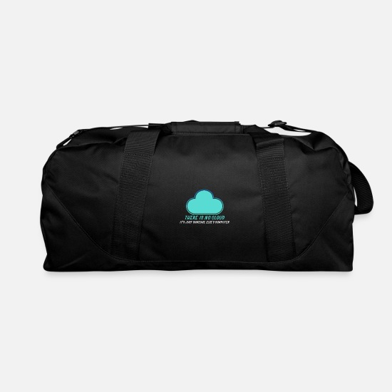 Gift Idea Bags & Backpacks - There Is No Cloud Funny Design for Nerds and Geeks - Duffle Bag black
