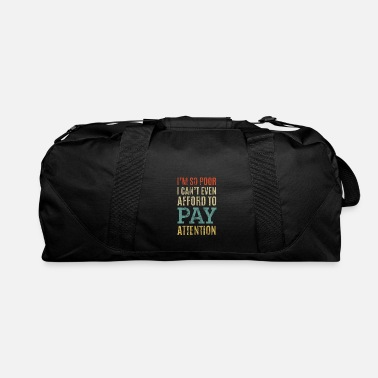 Pay Funny Quote - Duffle Bag
