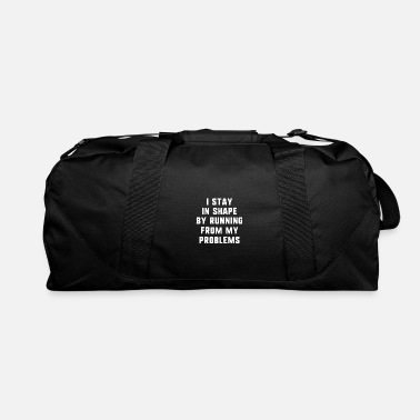 Ultras I stay in shape by running from my problems funny - Duffle Bag