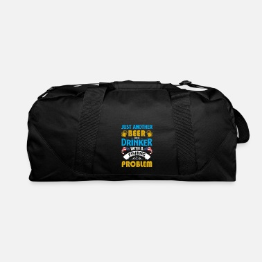 Water Sports Just another Beer drinker with a Fishing Problem - Duffle Bag