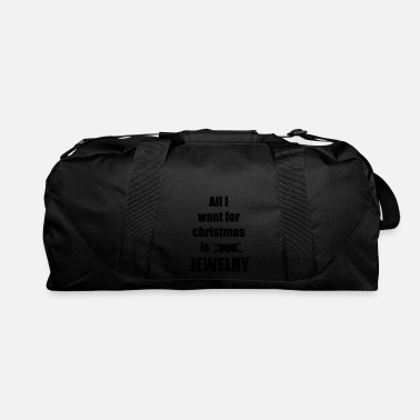 Jewelry All I want for christmas is you jewelry - Duffel Bag