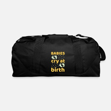 Date Of Birth Babies cry at birth - Duffle Bag
