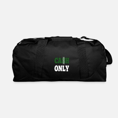 Money Cash only - Duffle Bag