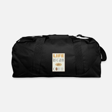 Morning Life begins after coffee sign - Duffle Bag