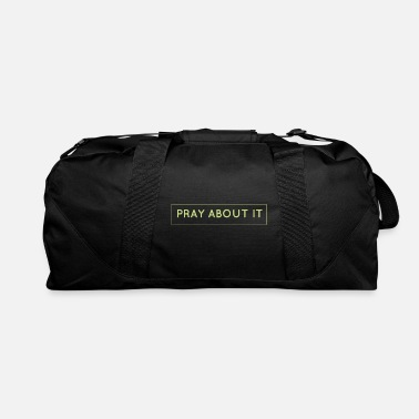 Christian Grey Pray About It - Christian Quote - Duffle Bag