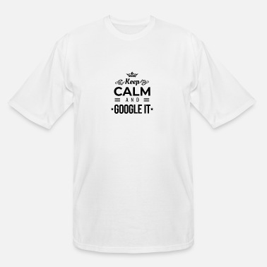 Search Keep Calm and Google it - Men's Tall T-Shirt