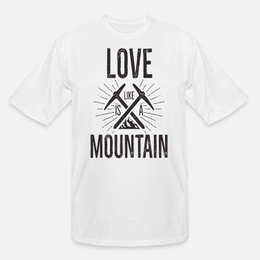 Dangerous Love Is Like A Mountain - Men's Tall T-Shirt