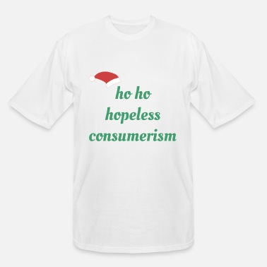 Consumer Ho Ho Hopeless Consumerism - Men's Tall T-Shirt