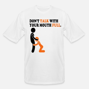 Money DON'T TALK WITH YOUR MOUTH FULL. - Men's Tall T-Shirt