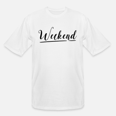 Weekend WEEKEND - Men's Tall T-Shirt