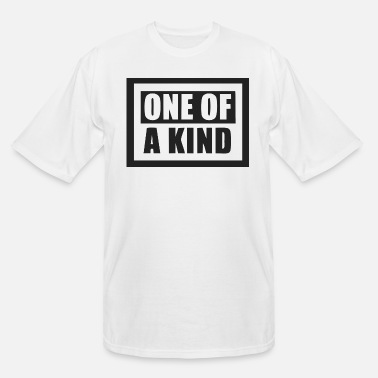 One Of A Kind ONE OF A KIND - Men's Tall T-Shirt