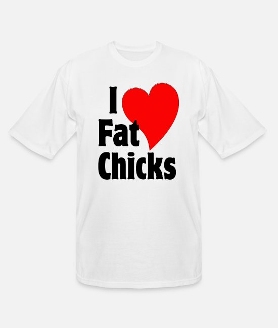 Miscellaneous T-Shirts - I Love Fat Chicks - Men's Tall T-Shirt white