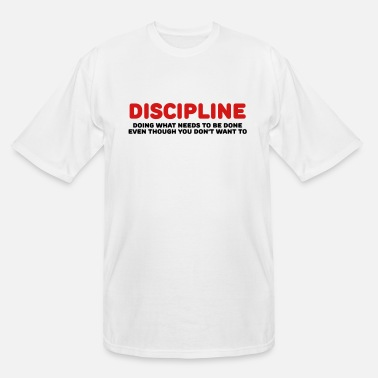 Discipline Discipline - Men's Tall T-Shirt