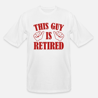 This Guy Is Retired This Guy Is Retired - Men's Tall T-Shirt