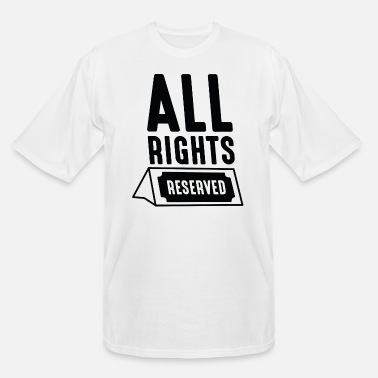 All Right All Rights Reserved - Men's Tall T-Shirt