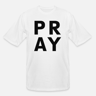Pray Pray - Men's Tall T-Shirt