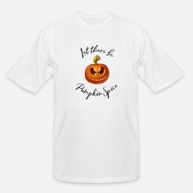 let there be pumpkin spice - Men's Tall T-Shirt