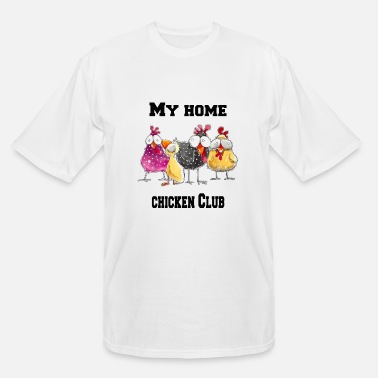 Easy My Home Chicken Club - Men's Tall T-Shirt