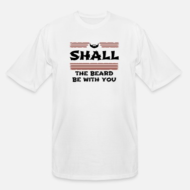 Beard beard - Shall the beard be with you - Men's Tall T-Shirt