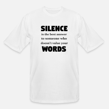 Silence is the best answer -Words Effect - Men's Tall T-Shirt