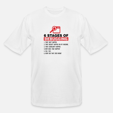 Programmer 6 Stages of debugging programmers nerd gift - Men's Tall T-Shirt