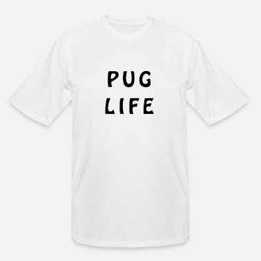 Pug Life - Men's Tall T-Shirt