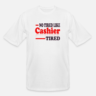 Light Cashier product - No Tired Like - Retail Worker - Men's Tall T-Shirt
