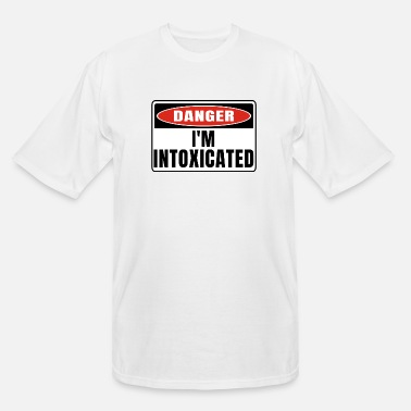Intoxicated Danger im Intoxicated - Men's Tall T-Shirt