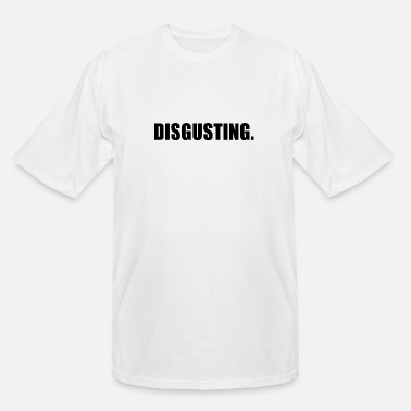 Disgusting DISGUSTING - Men's Tall T-Shirt
