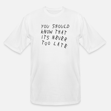 Humaniteez It's Never Too Late - Men's Tall T-Shirt