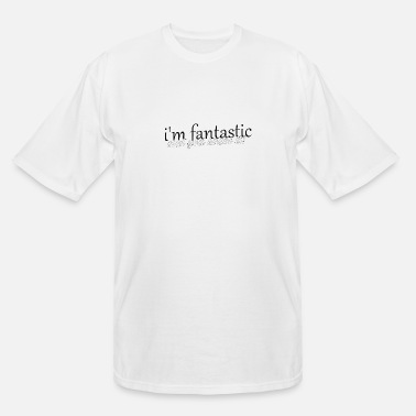 Fantastic fantastic - Men's Tall T-Shirt