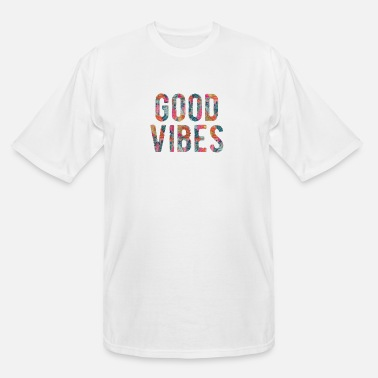 Good Vibes good vibes - Men's Tall T-Shirt