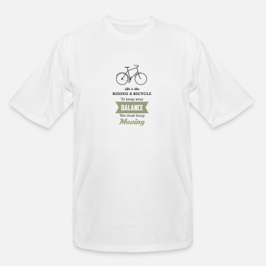 Balance LIFE IS LIKE RIDING A BICYCLE - Men's Tall T-Shirt