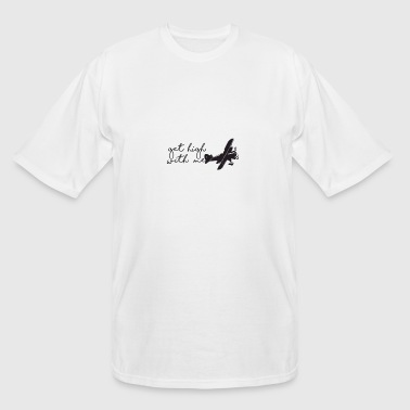 Get High With Me Airplane Design - Men's Tall T-Shirt