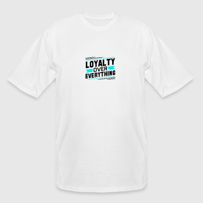 Loyalty Over Everything - Men's Tall T-Shirt