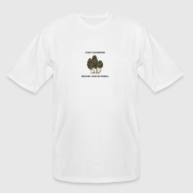 Have No Morels - Men's Tall T-Shirt